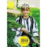 Familia Ortodoxa - Colectia anului 2018 (ianuarie - iunie), editura Familia Ortodoxa