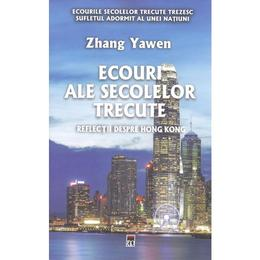 Ecouri ale secolelor trecute - Zhang Yawen, editura Rao