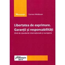 Libertatea de exprimare. Garantii si responsabilitati - Carmen Moldovan, editura Hamangiu
