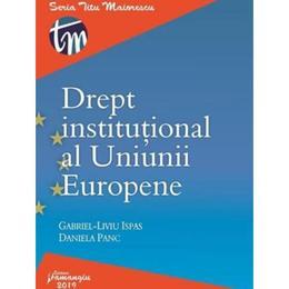 Drept institutional al Uniunii Europene - Gabriel-Liviu Ispas, Daniela Panc, editura Hamangiu