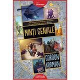 Minti geniale - Gordon Korman, editura Grupul Editorial Art