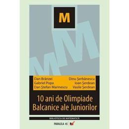 10 ani de Olimpiade Balcanice ale Juniorilor - Dan Branzei, Dinu Serbanescu