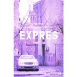Expres - Mihnea Mihalache Fiastru, editura Curtea Veche