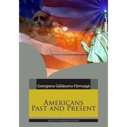 Americans past and present - Georgiana Galateanu-Farnoaga, editura Paralela 45