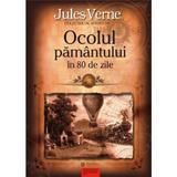 Ocolul Pamantului in 80 de zile - Jules Verne, editura Gramar