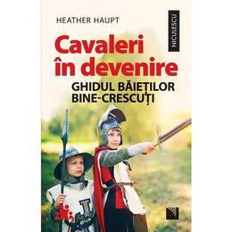 Cavaleri in devenire - heather haupt