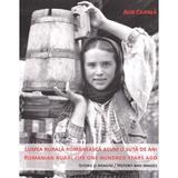 Lumea rurala romaneasca acum o suta de ani. Romanian rural life one hundred years ago - Alin Ciupala, editura Monitorul Oficial