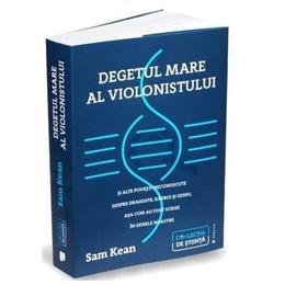 Degetul mare al violonistului - Sam Kean, editura Publica