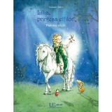 Lilia, printesa elfilor. Padurea vrajita - Stefanie Dahle, editura Univers Enciclopedic
