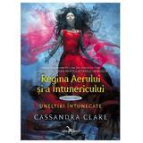 Uneltiri intunecate vol.3: Regina aerului si a Intunericului - Cassandra Clare, editura Corint