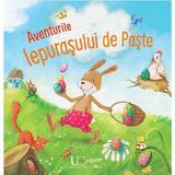 Aventurile Iepurasului de Paste - Barbara Rose, Dorothea Ackroyd, editura Univers Enciclopedic