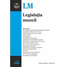 Legislatia muncii Act. 17 martie 2019, editura Rosetti