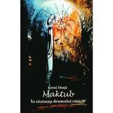 Maktub. In cautarea drumului ratacit - Geni Duta, editura Fast Editing