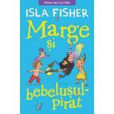 Marge si bebelusul pirat - Isla Fisher, editura Litera