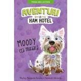 Aventuri la Ham Hotel. Moody cea murdara - Shelley Swanson Sateren, Deborah Melmon, editura Litera