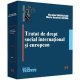 Tratat de drept social international si european - Nicolae Voiculescu, Maria-Beatrice Berna, editura Universul Juridic