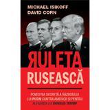 Ruleta ruseasca - Michael Isikoff, David Corn, editura Rao