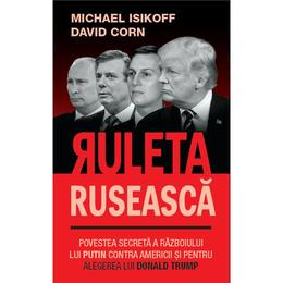 Ruleta ruseasca - Michael Isikoff, David Corn, editura Rao