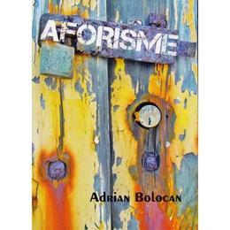 Aforisme - Adrian Bolocan, editura Berg