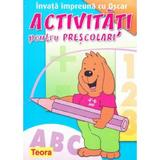 Activitati practice pentru prescolari. Invata impreuna cu Oscar 4-6 ani, editura Teora