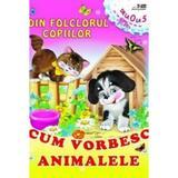 Cum vorbesc animalele (din folclorul copiilor)