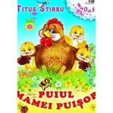 Puiul mamei puisor - Titus Stirbu, editura Biblion
