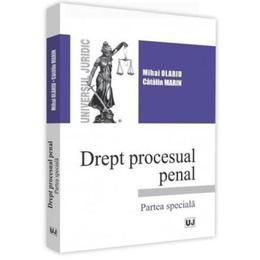 Drept procesual penal. Partea speciala - Mihai Olariu, Catalin Marin, editura Universul Juridic