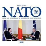NATO. 70 de ani de aparare si securitate euro-atlantica - Radu Tudor, editura Meteor Press
