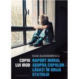 Copiii lui irod. raport moral asupra vietii