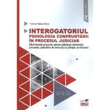 Interogatoriul. Psihologia confruntarii in procesul judiciar - Tudorel Badea Butoi, editura Pro Universitaria