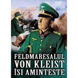 Feldmaresalul Von Kleist isi aminteste, editura Miidecarti