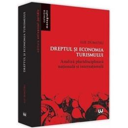 Dreptul si economia turismului - Ilie Dumitru, editura Universul Juridic