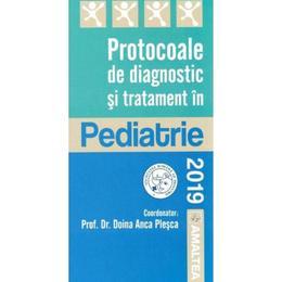 Protocoale de diagnostic si tratament in pediatrie - Doina Anca Plesca, editura Amaltea