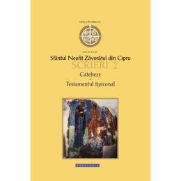 Scrieri 2: Cateheze. Testamentul tipiconal - Sfantul Neofit Zavoratul din Cipru, editura Doxologia