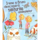 Irene si Bruno descopera simturile animalelor - Alejandro Algarra, Rocio Bonilla