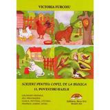 Scrieri pentru copii de la bunica vol.11: povestiri hazlii - victoria furcoiu