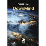 Downmind - Vo Blum, editura Tracus Arte