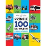 Primele 100 de masini si mijloace de transport, editura Litera