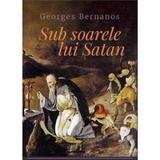 Sub soarele lui Satan - Georges Bernanos, editura Tracus Arte