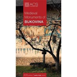 Medieval monuments of Bukovina, editura Art Conservation Support