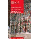 Mittelalterliche Monumente aus Bukowina, editura Art Conservation Support