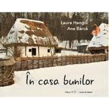 In casa bunilor - Laura Hangiu, Ana Barca, editura Art Conservation Support