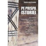 Pe prispa istoriei - Radu Buzaianu, editura Sophia