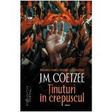 Tinuturi in crepuscul - J.M. Coetzee, editura Humanitas