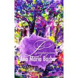 Limpezimi - Ana Maria Barbu, editura Libris Editorial