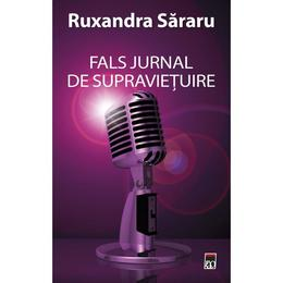 Fals jurnal de supravietuire - Ruxandra Sararu, editura Rao