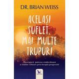 Acelasi suflet, mai multe trupuri - Dr. Brian Weiss, editura For You