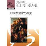 Legende istorice - Dimitrie Bolintineanu, editura Gramar