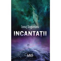 incantatii-ionut-singureanu-editura-libris-editorial-1.jpg