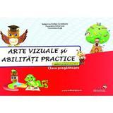 Arte vizuale si abilitati practice clasa pregatitoare - Valentina Stefan-Caradeanu, editura Joy Publishing House